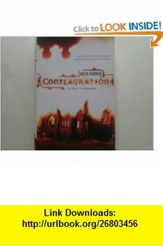 Conflagration (Flame of Evil) Mick Farren , ISBN-10: 0765313634  ,  , ASIN: B00127OG4Q , tutorials , pdf , ebook , torrent , downloads , rapidshare , filesonic , hotfile , megaupload , fileserve