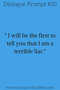 Are you a good liar? I am not. I always wind up laughing and giving myself away. But I am forever impressed by people who are. You ha...