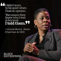Ursala Burns, Chairman & CEO of Xerox.  Under her direction Xerox's sales are nearly $23 billion.  Burns started her career as an intern.