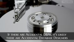 If there are Accidental DBAs, it's likely there are Accidental Database…