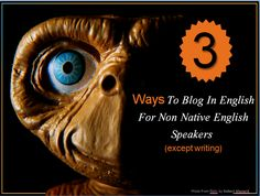 3Ways Non natives can use to blog in english