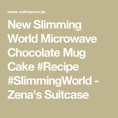 New Slimming World Microwave Chocolate Mug Cake #Recipe #SlimmingWorld - Zena's Suitcase