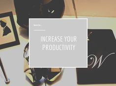 29 Tips to Increase your Productivity as a Blogger