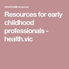 Resources for early childhood professionals - health. Early Childhood Education, Public Health, Health And Safety, Children, Early Education, Young Children, Boys, Kids, Child