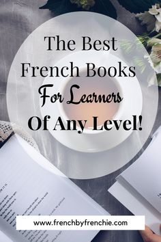 I have compiled THE list of the best French books for learners of any level, from beginners to advanced there is the perfect book for you. If you feel overwhelmed by all the options out there check out my guide on how to choose the perfect book for YOU. Read it and repin it! It's that good!  #frenchbookforbeginners #frenchbooks #learnfrenchfast #learnfrenchfree #learnfrenchtips