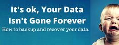 It's OK, Your Data Isn't Gone Forever