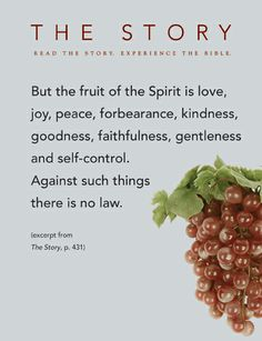 The fruit of the Spirit.