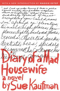 Diary of a Mad Housewife by Sue Kaufman.  Check the Library Catalogue http://10.57.128.4:2000/ais/AccessItLibrary?serviceId=ExternalEvent&brSn=28408&brKey=1589971814