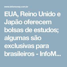 EUA, Reino Unido e Japão oferecem bolsas de estudos; algumas são exclusivas para brasileiros - InfoMoney
