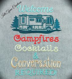 Garden Flags, WELCOME Sign, RV Campsite Garden Flag, Campfires Cocktails & Conversation Required Camping Accessories, RV Custom Flag Signs, Embroidered Garden Flag Sign.  Welcome your neighbor Campers to your RV /Campsite with this fabulous garden style flag stating the rules of their visit! Campfires, Cocktails & Conversation Required!  The flag measures approximately 11w x 14L and is made using a light gray colored outdoor fabric for durability in the elements. I have doubled t...