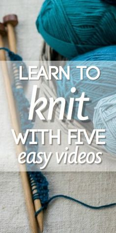Teach Yourself To Knit with five easy videos.-- I already know the basics, I hope this can teach me something new!