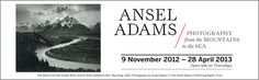 Ansel Adams: Photography from the Mountains to the Sea.  National Maritime Museum.  9 November 2012–28 April 2013