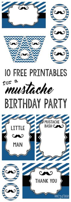 Ten free printables for a mustache party. Mustache Cupcake toppers, invitations, banner, photobooth, food labels, art decor, and thank you cards. Mustache!