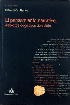 El pensamiento narrativo : aspectos cognitivos del relato / Rafael Núñez Ramos. Ediciones de la Universidad de Oviedo, 2010