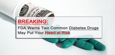 New FDA Warning: 2 Common Diabetes Drugs May Put Your Heart at Risk