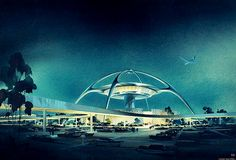 1961 ... Theme Building- Los Angeles Airport - William Pereira and Charles Luckman architecture