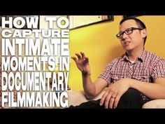 How To Capture Intimate Moments In Documentary Filmmaking by Patrick Shen