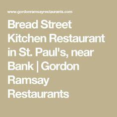 Bread Street Kitchen Restaurant in St. Paul's, near Bank | Gordon Ramsay Restaurants