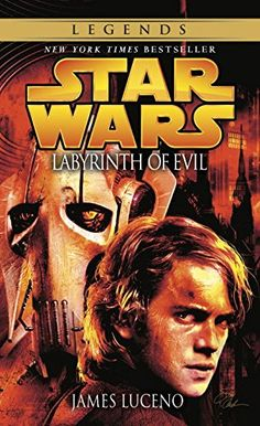 Labyrinth of Evil (Star Wars, Episode III Prequel Novel) by James Luceno