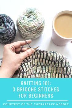 Knitting 101: 3 Brioche Stitches for Beginners
