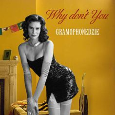 Why Don't You - Gramophonedzie