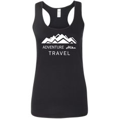 Maui Travel, Mexico Travel, Greece Travel, Adventure Clothing, Adventure Outfit, Hiking Shirts, Mountain Hiking, Adventure Quotes, Racerback Tank