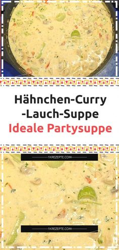 Chicken curry leek soup Ideal party soup- Hähnchen-Curry-Lauch-Suppe Ideale Partysuppe Chicken curry leek soup Ideal party soup and leek soup soup Baked Chicken Recipes, Beef Recipes, Soup Recipes, Salad Recipes, Vegetarian Recipes, Party Recipes, 30 Min Meals, Easy Meals, Chicken Leek Soup