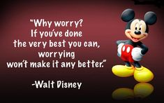 """""""Why worry? If you've done the very best you can, worrying won't make it any better."""" –Walt Disney Affiliate Marketing, Internet Marketing, Social Media Marketing, Digital Marketing, Marketing News, Disney High, Disney Mickey, Walt Disney, Mickey Mouse"""