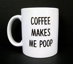 Lustige Kaffee-Haferl Kaffee macht mich Poop Keramik von JandAWares
