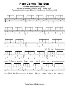 Uke tab - Here comes the sun. Mike Lynch http://www.mediafire.com/view/jzmmzn3nklz/Here+Comes+The+Sun+arranged+by+Michael+Lynch.pdf
