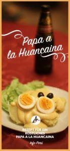 Papa a la Huancaina (Rezept) - peruanische Vorspeise   Info-Peru