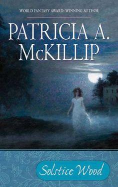 Solstice Wood by Patricia A. McKillip (a novel of Rois' descendants)