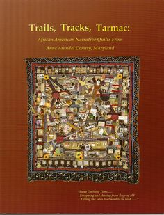 african american quilts | Trails, Tracks, Tarmac: African American Narrative Quilts from Anne ...
