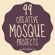 A Crafty Arab: 99 Creative Mosque Projects. Mosques are religious centers for Muslims. These brick and mortar buildingsare very important to our community in more ways then one. Ourplaces of worship are where we go to pray, meet, talk, learn, visit, laugh, meditate, read, listen, andprimarilyget closer to Allah and His word. They are …