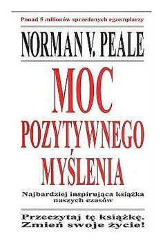 Moc pozytywnego myślenia - Norman V. Beautiful Mind, Norman, Good To Know, Personal Development, Coaching, Mindfulness, Thoughts, Motivation, Reading