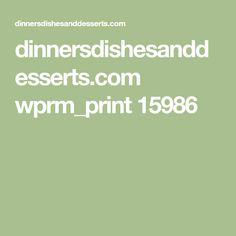 dinnersdishesanddesserts.com wprm_print 15986