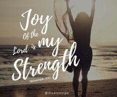 """God knows Joy of Man is very short like Grass flower We always need more beyond our emotions and strengths When you are exhausted in this crowded world which says you cannot. Whisper yourself say """"JOY OF THE LORD IS MY STRENGTH"""" His Joy is incomparable He will be your strength in your weakness Stumbling Block to a Stepping Stone Completeness at your incompleteness That's the Power of His Joy Say... JOY OF THE LORD IS MY STRENGTH - Nehemiah 8:10  #Godlyssips #Joy #JoyOfTheLordIsMyStrenth"""