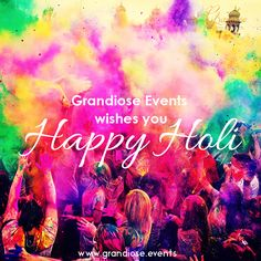 #Grandiose Events wishes you a very happy Holi.