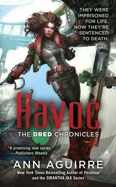 #CoverReveal: Havoc (Dred Chronicles #2) by Ann Aguirre | September 2014 from Ace | #ScienceFiction #Fantasy