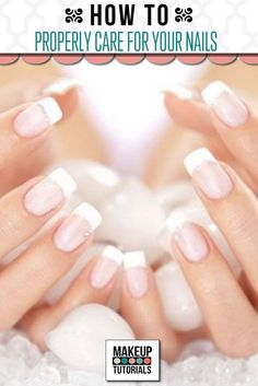 How To Properly Care For Your Nails - http://makeuptutorials.com/makeup-tutorials-properly-care-nails/ #NailCare #Tips