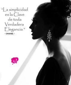 """""""La Simplicidad es la Clave de toda Verdadera Elegancia"""" Chanel"""