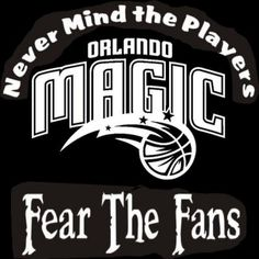 New Custom Screen Printed Tshirt Never Mind The Players Fear Fans Orlando Magic Basketball Small - 4