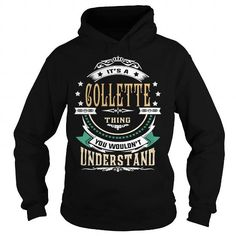 COLLETTE  Its a COLLETTE Thing You Wouldnt Understand  T Shirt Hoodie Hoodies YearName Birthday COLLETTE T-Shirts Hoodies COLLETTE Keep Calm Sunfrog Shirts#Tshirts  #hoodies #COLLETTE #humor #womens_fashion #trends Order Now =>https://www.sunfrog.com/search/?33590&search=COLLETTE&Its-a-COLLETTE-Thing-You-Wouldnt-Understand