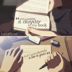 """You were a chapter in my book but I was merely a line in yours.."" 