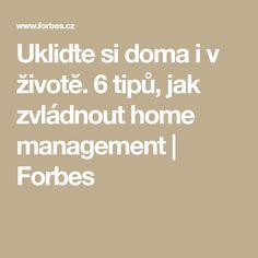 Ukliďte si doma i v životě. 6 tipů, jak zvládnout home management | Forbes