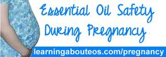 Essential Oil Safety During Pregnancy