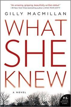 TBR??? What She Knew: A Novel: Gilly Macmillan: 9780062413864: Amazon.com: Books