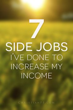 7 side jobs I've done to increase my income... http://christianpf.com/7-side-jobs-i%E2%80%99ve-done-to-increase-my-income/