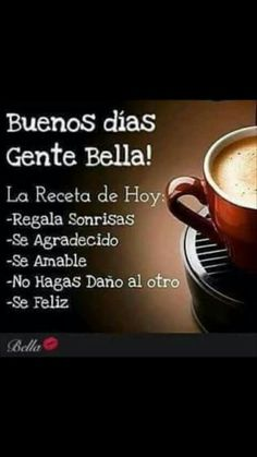 314 best buenos dias images in 2019 Good Morning Messages, Good Morning Greetings, Good Day Quotes, Good Morning Quotes, Coffee Love, Coffee Art, Coffee Shop, Buenos Dias Quotes, Spanish Inspirational Quotes