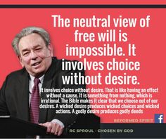 Robert Charles Sproul (born February 13, 1939-Dec 2017) is an American Calvinist theologian, author, and pastor. He is the founder and chairman of Ligonier Ministries (named after the Ligonier Valley just outside of Pittsburgh, where the ministry started as a study center for college and seminary students) and can be heard daily on the Renewing Your Mind radio broadcast. Currently, Sproul is Senior Minister of Preaching and Teaching at Saint Andrew's, a congregation in Sanford, Florida.